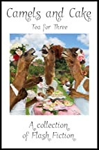 Camels and Cake: Tea for Three (English Edition)