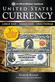 United States Currency: Large Size • Small Size • Fractional (An Official Whitman Guidebook)