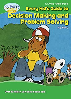 Every Kid's Guide to Decision Making and Problem Solving (Living Skills Book 5)