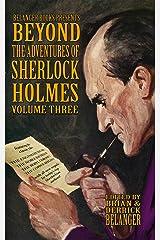 Beyond the Adventures of Sherlock Holmes Volume Three Kindle Edition