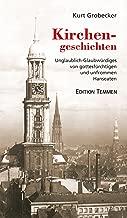 Kirchengeschichten: Unglaublich-Glaubwürdiges von gottesfürchtigen und unfrommen Hanseaten (German Edition)