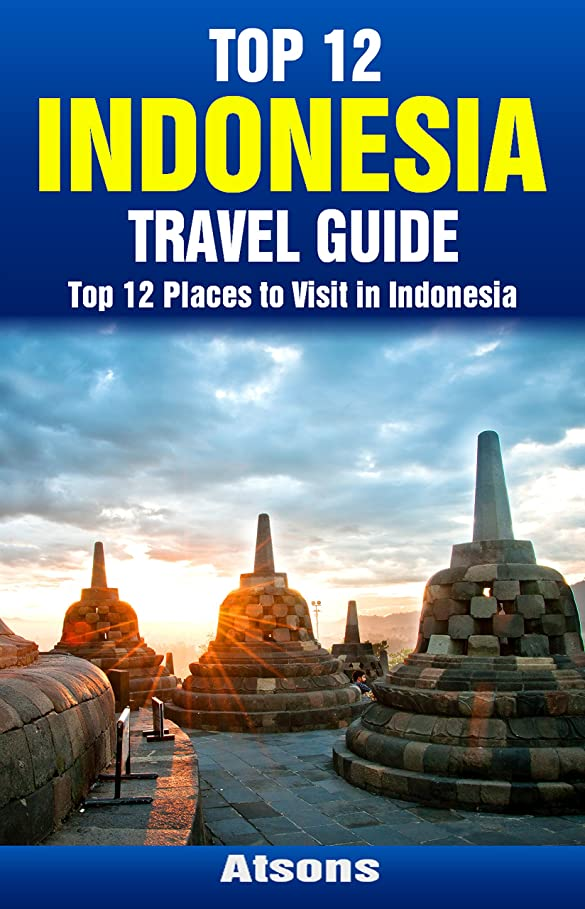 リースパウダー警告するTop 12 Places to Visit in Indonesia - Top 12 Indonesia Travel Guide (Includes Bali, Jakarta, Borobudur, Komodo National Park, Lombok, & More) (English Edition)