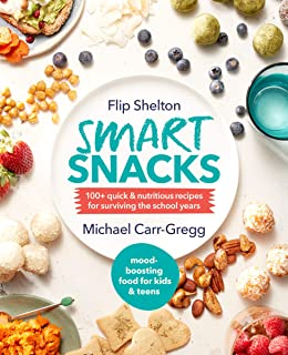 Smart Snacks: 100+ quick and nutritious recipes for surviving the school years (English Edition)