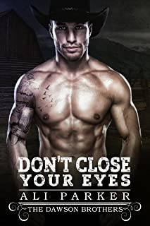 Don't Close Your Eyes (The Dawson Brothers Book 4)