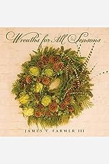 Wreaths for All Seasons Kindle Edition