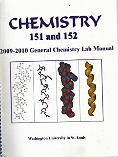 Chemistry 151 and 152: 2009-2010 General Chemistry Lab Manual (Washington University University in St. Louis)