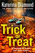 Trick or Treat: An absolutely gripping crime thriller with a heart-stopping twist