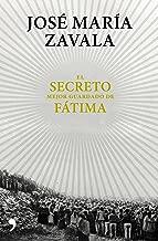 El secreto mejor guardado de Fátima: Una investigación 100 años después (Spanish Edition)