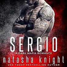 Sergio: A Dark Mafia Romance: Benedetti Brothers Series, Book 3