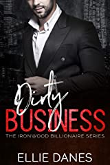 Dirty Business: A Younger Woman Older Man Billionaire Romance (The Ironwood Billionaire Series Book 2) Kindle Edition