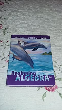 Beginning Algebra 4th (fourth) by Miller, Julie, ONeill, Molly, Hyde, Nancy (2013) Hardcover