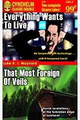 Everything Wants To Live / That Most Foreign of Veils (Cynehelm Classic Doubles Book 1) Kindle Edition