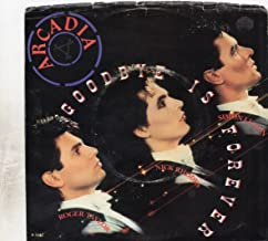 ARCADIA / Goodbye Is Forever / 45rpm record