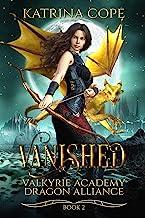 Vanished: Book 2 (Valkyrie Academy Dragon Alliance) PDF