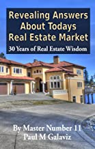 Revealing Answers About Todays Real Estate Market- 30 Years of Real Estate Wisdom
