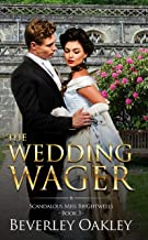 The Wedding Wager (Scandalous Miss Brightwells Book 3)