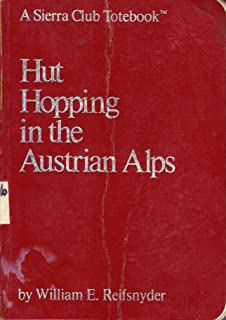 Hut Hopping in the Austrian Alps [Idioma Inglés]