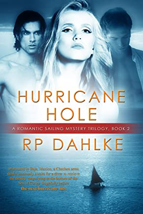 Hurricane Hole: #2 in a Romantic Sailing Mystery Trilogy