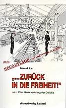"""""""...ZURÜCK IN DIE FREIHEIT¨!"""": oder: Eine Gratwanderung der Gefühle (German Edition)"""