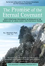 The Promise of the Eternal Covenant: God's Profound Providence as Revealed in the Genealogy of Jesus Christ (Postexilic Period) Book 5 (History Of Redemption)