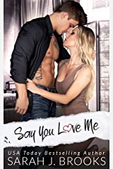 Say You Love Me : An Enemies to Lovers Romance (Southport Love Stories Book 2) Kindle Edition