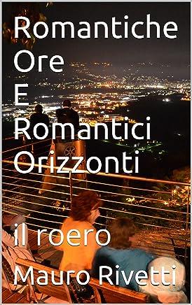 Romantiche Ore E Romantici Orizzonti: il roero