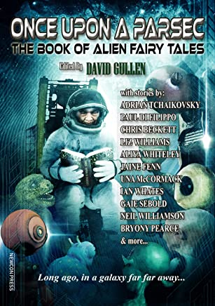 Once Upon a Parsec: The Book of Alien Fairy Tales (English Edition)