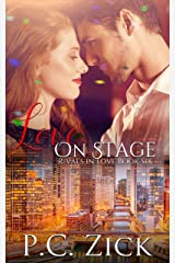 Love on Stage: A Chicago Family Saga Romance (Rivals in Love Book 6) Kindle Edition