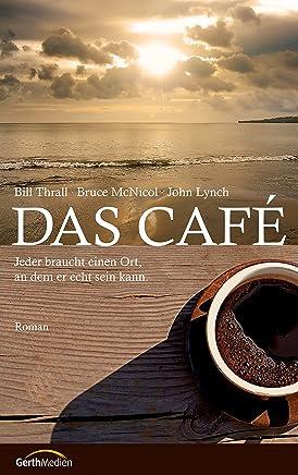 Das Cafe: Jeder braucht einen Ort, an dem er echt sein kann. Roman. (German Edition)