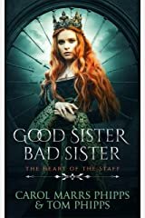 Good Sister, Bad Sister (Heart of the Staff Book 1) Kindle Edition