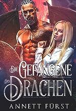 Die Gefangene des Drachen: Ein dunkler Alien Liebesroman (Entführt von Drachenkriegern 4) (German Edition)