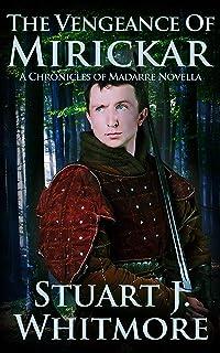The Vengeance of Mirickar (Chronicles of Madarre)