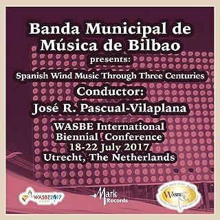 2017 Wasbe Utrecht, Netherlands: Banda Municipal De Música De Bilbao [Live]