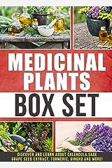 Medicinal Plants: Box Set : Discover and Learn About Calendula,Sage,Grape Seed Extract,Turmeric, Gingko And More! Kindle Edition