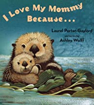 I Love My Mommy Because…