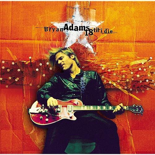 18 Til I Die / Bryan Adams
