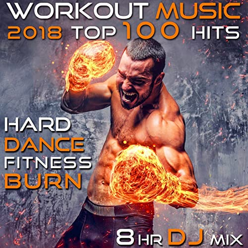 Workout Music 2018 Top 100 Hits Hard Dance Fitness Burn 8 Hr DJ Mix