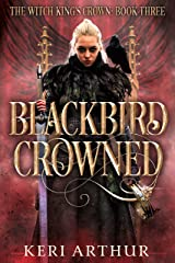 Blackbird Crowned (The Witch King's Crown Book 3) Kindle Edition
