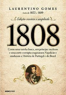 1808 – Como uma rainha louca, um príncipe medroso e uma c