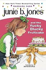 Junie B. Jones #5: Junie B. Jones and the Yucky Blucky Fruitcake Kindle Edition