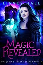 Magic Revealed (Dragon's Gift: The Seeker Book 3)