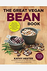The Great Vegan Bean Book: More than 100 Delicious Plant-Based Dishes Packed with the Kindest Protein in Town! - Includes Soy-Free and Gluten-Free Recipes! [A Cookbook] (Great Vegan Book) Kindle Edition