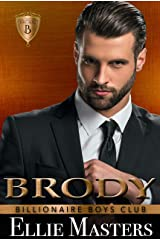 Brody: Billionaire Romance (Billionaire Boys Club) Kindle Edition