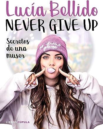 Never give up: Secretos de una muser (Moda) (Spanish Edition ...