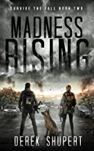 Madness Rising: A Post-Apocalyptic Survival Thriller (Survive the Fall Book 2)