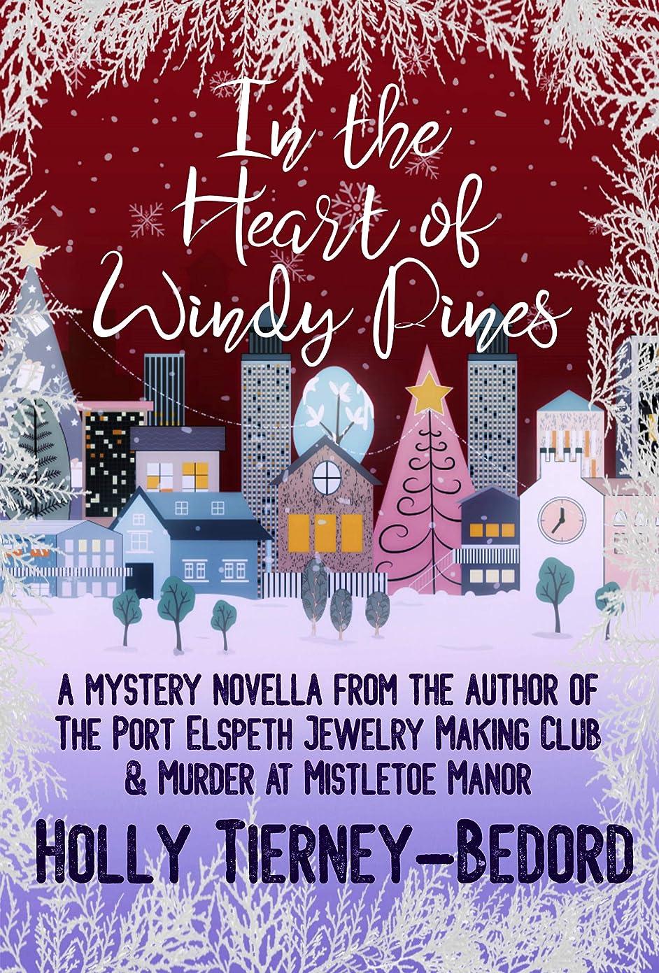 震える正当な道徳In the Heart of Windy Pines: a Mystery Novella (English Edition)