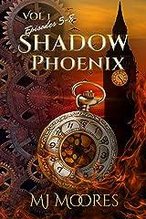 Shadow Phoenix: Volume I, Episodes 5-8: A YA Steampunk Adventure Kindle Edition