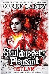 Bedlam (Skulduggery Pleasant, Book 12) Kindle Edition
