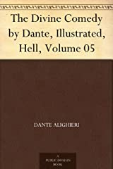 The Divine Comedy by Dante, Illustrated, Hell, Volume 05 (English Edition) eBook Kindle