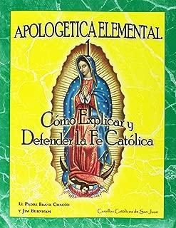 Apologetica Elemental 1: Cómo Explicar y Defender la Fe Católica (Spanish Edition)